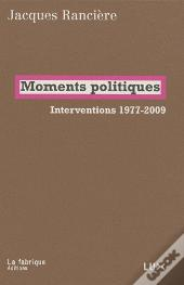 Moments Politiques ; Interventions 1977-2009