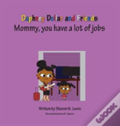 Mommy, You Have A Lot Of Jobs