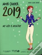 Mon Cahier 2019 My Life Is Healthy