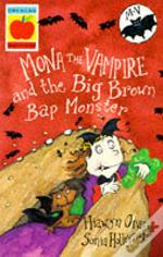 MONA THE VAMPIRE AND THE BIG BROWN BAP MONSTER