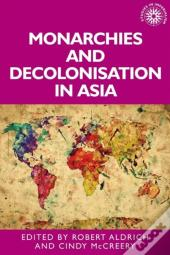 Monarchies And Decolonisation In Asia