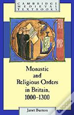 Monastic And Religious Orders In Britain, 1000-1300