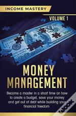Money Management: Become A Master In A S