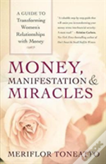 Money, Manifestation And Miracles