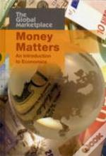 Money Matters An Introduction To Economi