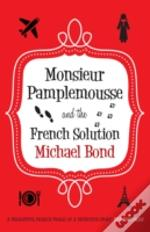 Monsieur Pamplemousse & The French Solut