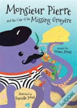 Monsieur Pierre & Case Of Missing Gruyer