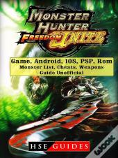 Monster Hunter Freedom Unite Game, Android, Ios, Psp, Rom, Monster List, Cheats, Weapons, Guide Unofficial