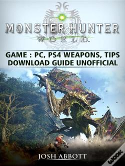 Wook.pt - Monster Hunter World Game, Pc, Ps4, Weapons, Tips, Download Guide Unofficial