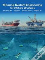 Mooring System Engineering For Offshore Structures