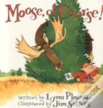 Moose Of Course