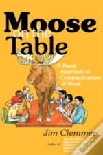Moose On The Table: A Novel Approach To