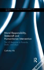 Moral Responsibility, Statecraft And Humanitarian Intervention