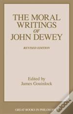 Moral Writings Of John Dewey