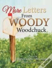 More Letters From Woody Woodchuck