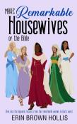 More Remarkable Housewives Of The Bible