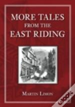 More Tales From The East Riding