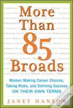 More Than 85 Broads: Women Making Career Choices, Taking Risks, And Defining Success - On Their Own Terms Pb Pod