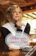 More Than A Pretty Face (A Harvey House Brides Novella)