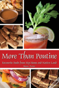 Wook.pt - More Than Poutine: Favourite Foods From My Home And Native Land