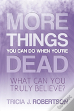 More Things You Can Do When You'Re Dead