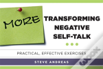 More Transforming Negative Self-Talk - Practical, Effective Exercises