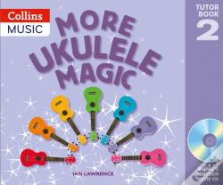Wook.pt - More Ukulele Magic: Tutor Book 2 - Pupil'S Book (With Cd)