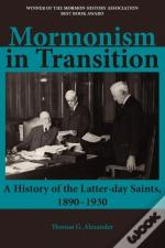 Mormonism In Transition: A History Of The Latter-Day Saints, 1890-1930, 3rd Ed.