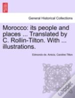 Morocco: Its People And Places ... Trans