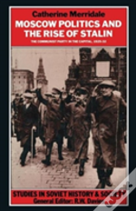 Moscow Politics And The Rise Of Stalin