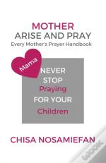 Mother Arise And Pray