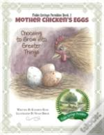 Mother Chicken'S Eggs: Choosing To Grow