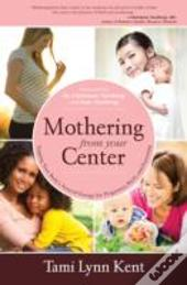 Mothering From Your Center