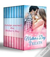 Mother'S Day Treats (Mills & Boon E-Book Collections)