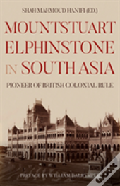Mountstuart Elphinstone In South Asia