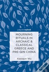 Mourning Rituals In Archaic & Classical Greece And Pre-Qin China