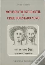 Movimento Estudantil e Crise do Estado Novo