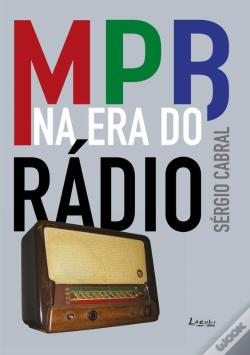 Wook.pt - Mpb Na Era Do Rádio