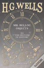 Mr. Belloc Objects To 'The Outline Of History'