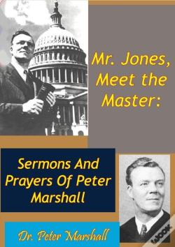 Wook.pt - Mr. Jones, Meet The Master: Sermons And Prayers Of Peter Marshall
