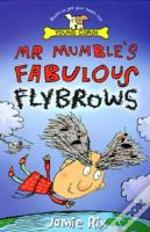 Mr.Mumble'S Fabulous Flybrows