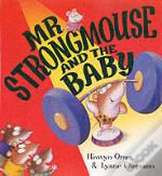 Mr.Strongmouse And The Baby