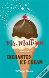 Ms. Mulligan And The Enchanted Ice Cream