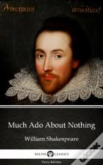 Much Ado About Nothing By William Shakespeare (Illustrated)