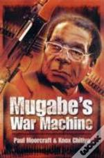 Mugabe'S War Machine