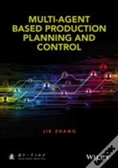 Multi-Agent Based Production Planning And Control
