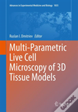 Multi-Parametric Live Cell Microscopy Of 3d Tissue Models