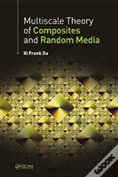 Multiscale Theory Of Composites And Random Media