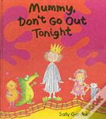 Mummy, Don'T Go Out Tonight