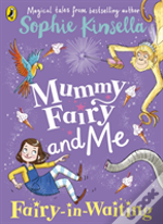Mummy Fairy And Me: Fairy In Waiting